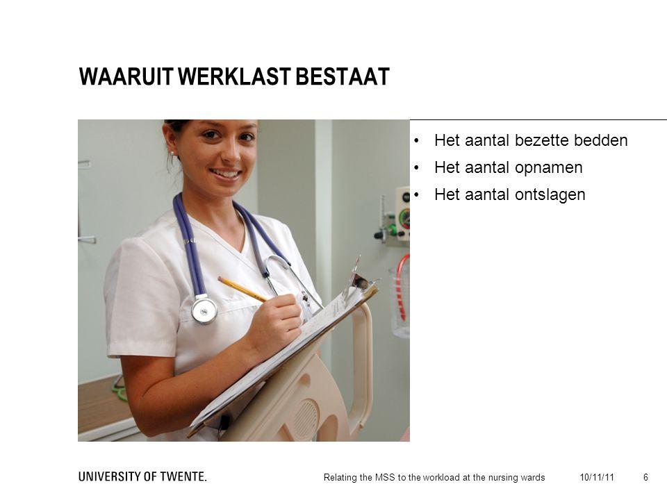 10/11/11Relating the MSS to the workload at the nursing wards 7 HOE WE VARIABILITEIT DAARVAN METEN