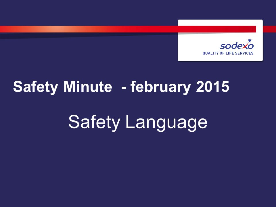 Safety Minute - february 2015 Safety Language