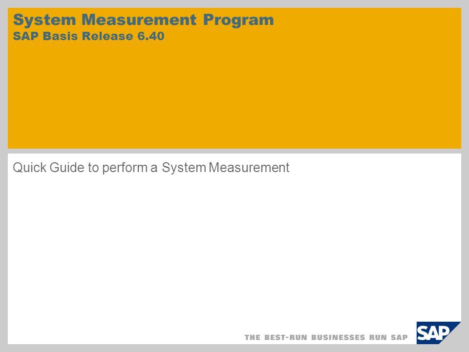 Systeemmeting uitvoeren 1.Start een nieuwe systeemmeting 2.Display de resultaten in de samenvatting 3.Stuur de resultaten online naar SAP 1.2.3.