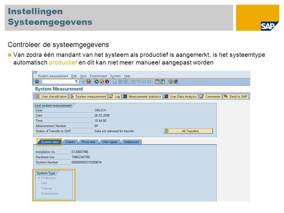 Instellingen Systeemgegevens Controleer de systeemgegevens Van zodra één mandant van het systeem als productief is aangemerkt, is het systeemtype auto