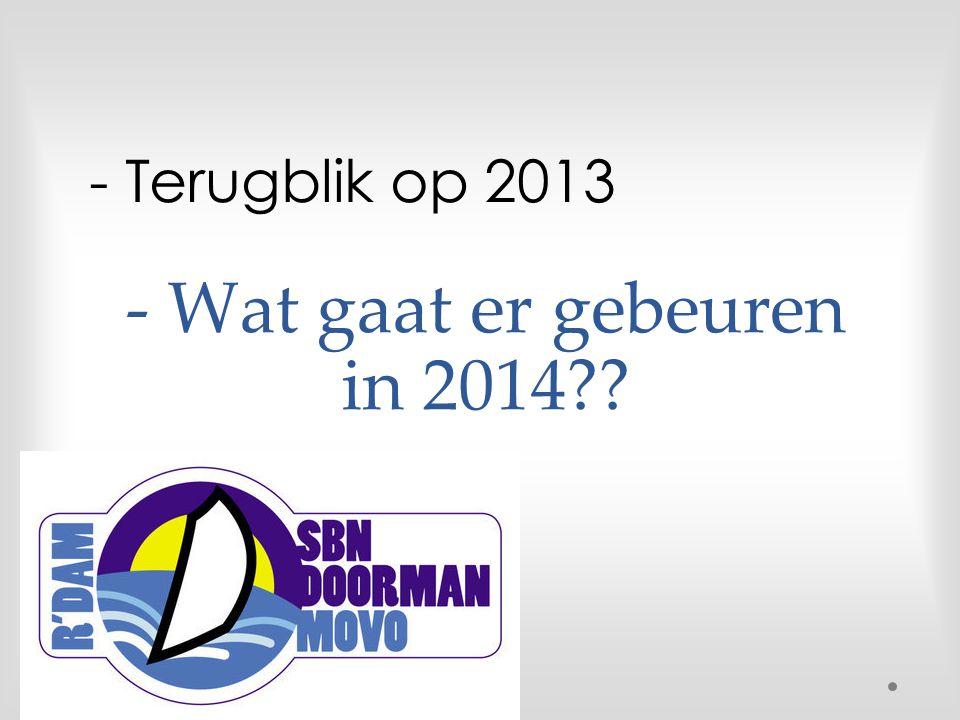 - Wat gaat er gebeuren in 2014 - Terugblik op 2013