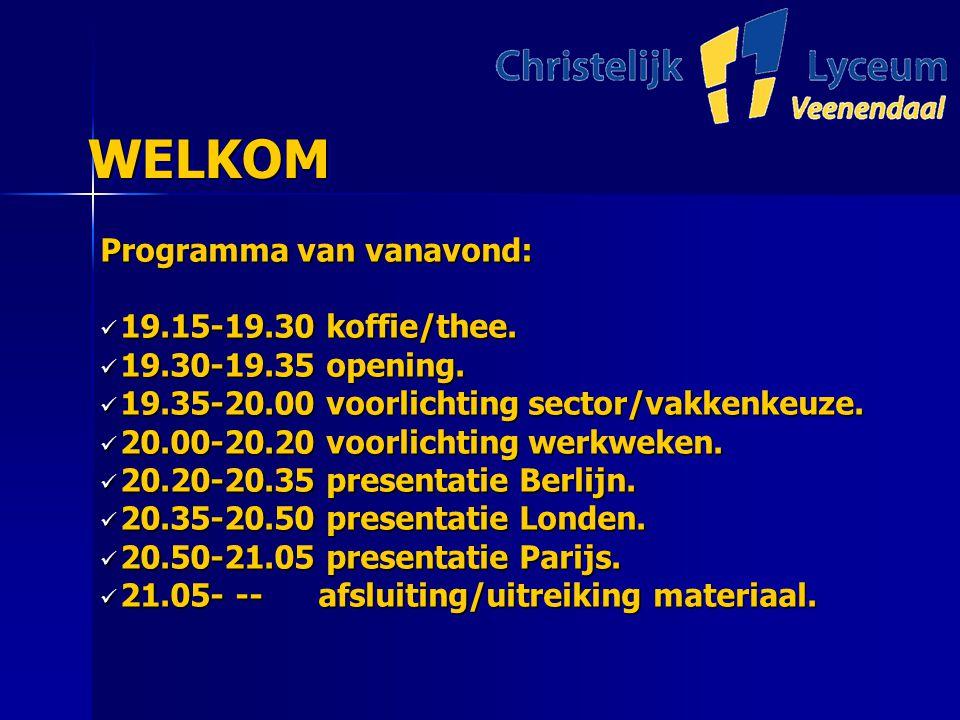 WELKOM WELKOM Programma van vanavond: 19.15-19.30 koffie/thee.
