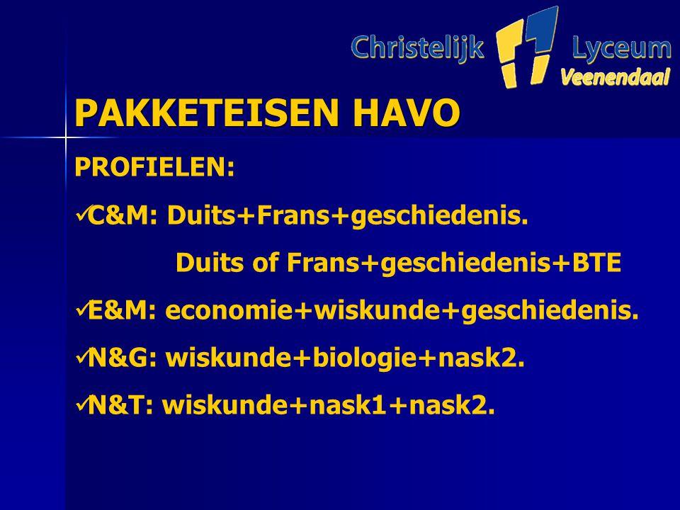 PAKKETEISEN HAVO PAKKETEISEN HAVO PROFIELEN: C&M: Duits+Frans+geschiedenis.