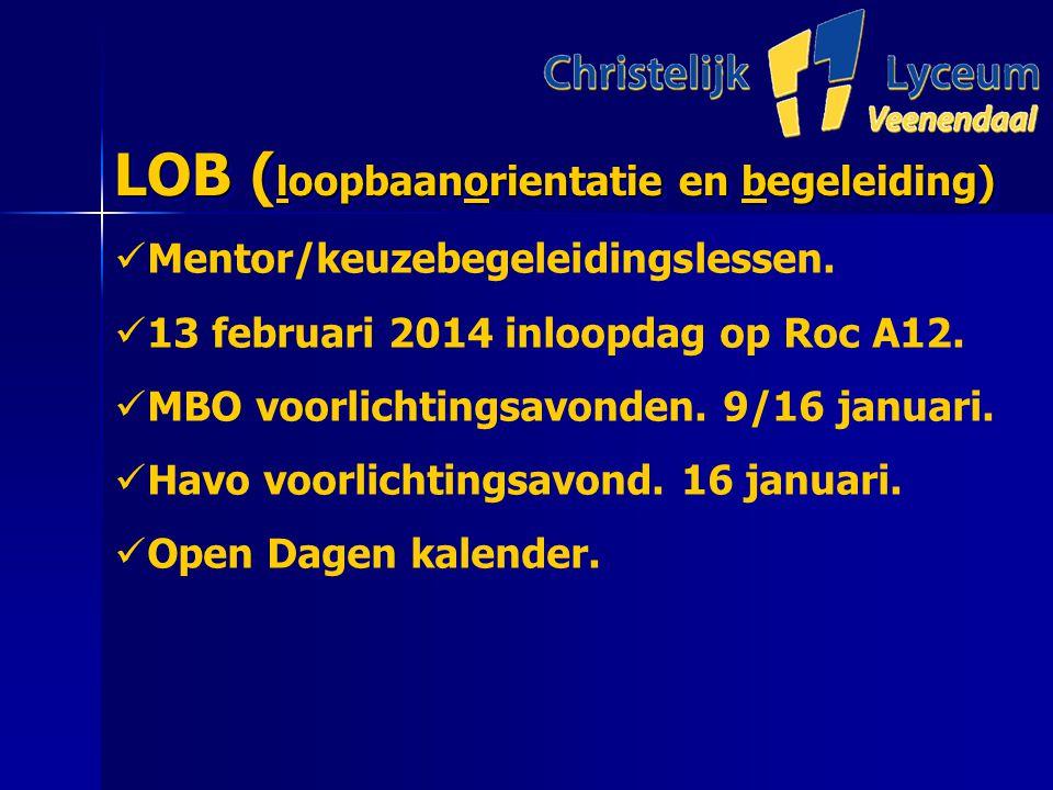 LOB ( loopbaanorientatie en begeleiding) LOB ( loopbaanorientatie en begeleiding) Mentor/keuzebegeleidingslessen.