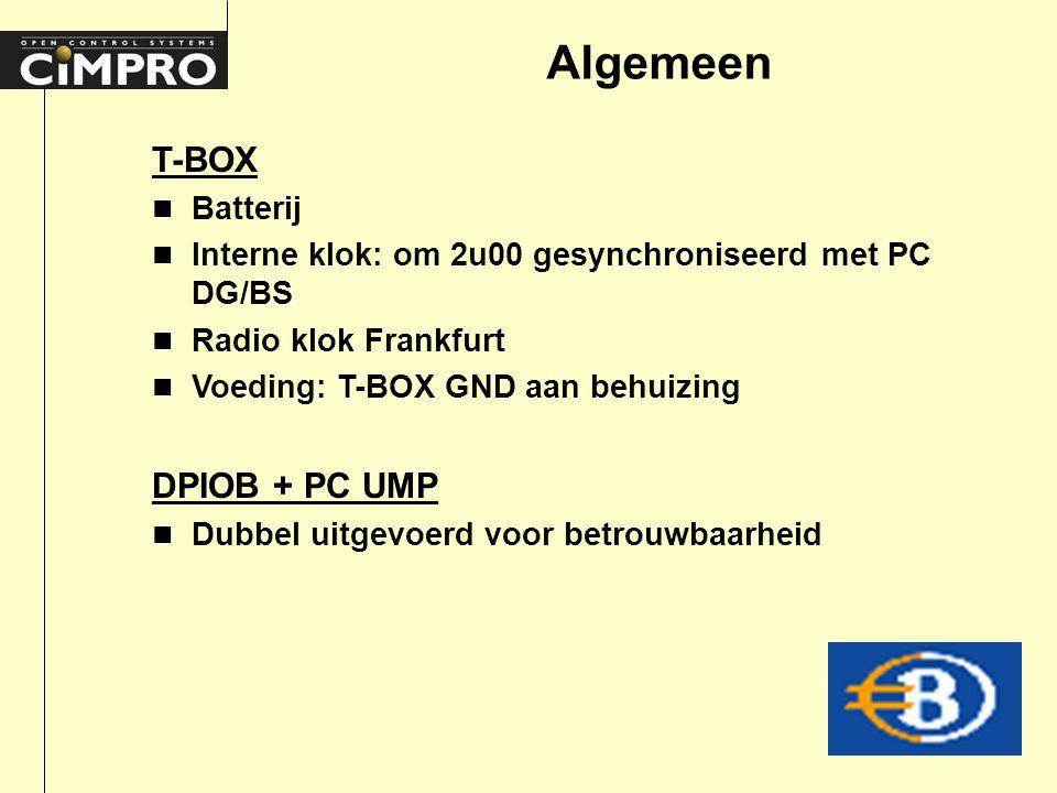 Algemeen T-BOX n Batterij n Interne klok: om 2u00 gesynchroniseerd met PC DG/BS n Radio klok Frankfurt n Voeding: T-BOX GND aan behuizing DPIOB + PC UMP n Dubbel uitgevoerd voor betrouwbaarheid
