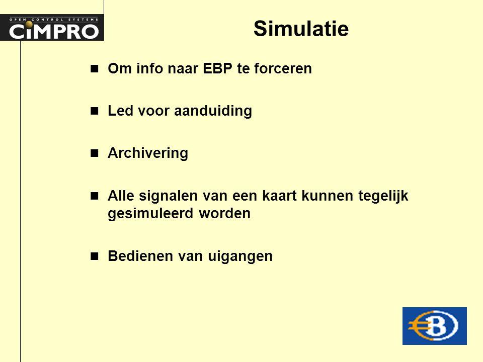 Simulatie n Om info naar EBP te forceren n Led voor aanduiding n Archivering n Alle signalen van een kaart kunnen tegelijk gesimuleerd worden n Bedienen van uigangen