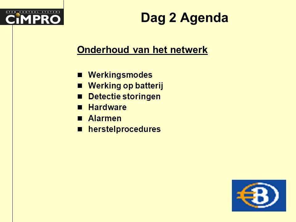 Onderhoud van het netwerk Dag 2 Agenda n Werkingsmodes n Werking op batterij n Detectie storingen n Hardware n Alarmen n herstelprocedures