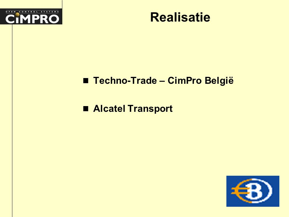 Realisatie n Techno-Trade – CimPro België n Alcatel Transport