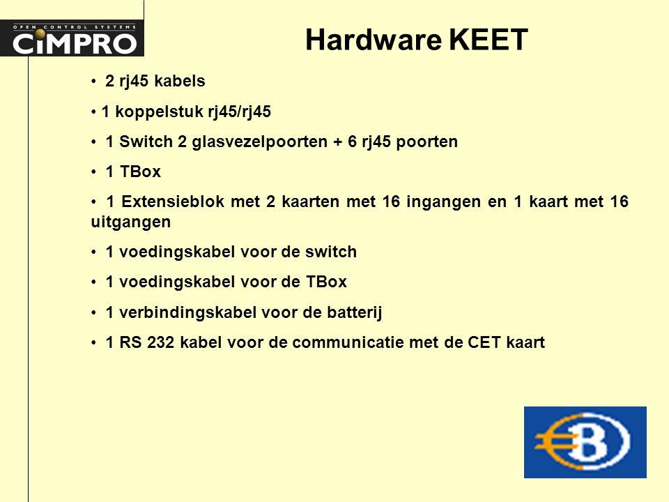 Hardware KEET 2 rj45 kabels 1 koppelstuk rj45/rj45 1 Switch 2 glasvezelpoorten + 6 rj45 poorten 1 TBox 1 Extensieblok met 2 kaarten met 16 ingangen en 1 kaart met 16 uitgangen 1 voedingskabel voor de switch 1 voedingskabel voor de TBox 1 verbindingskabel voor de batterij 1 RS 232 kabel voor de communicatie met de CET kaart