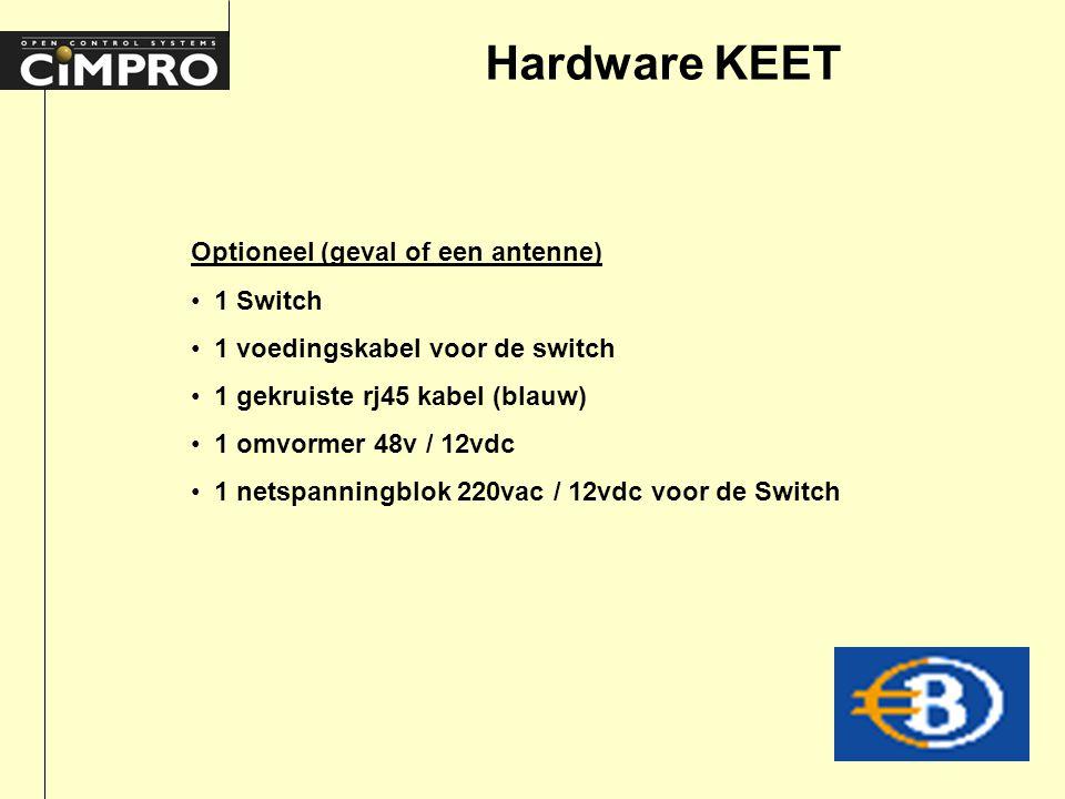 Hardware KEET Optioneel (geval of een antenne) 1 Switch 1 voedingskabel voor de switch 1 gekruiste rj45 kabel (blauw) 1 omvormer 48v / 12vdc 1 netspanningblok 220vac / 12vdc voor de Switch