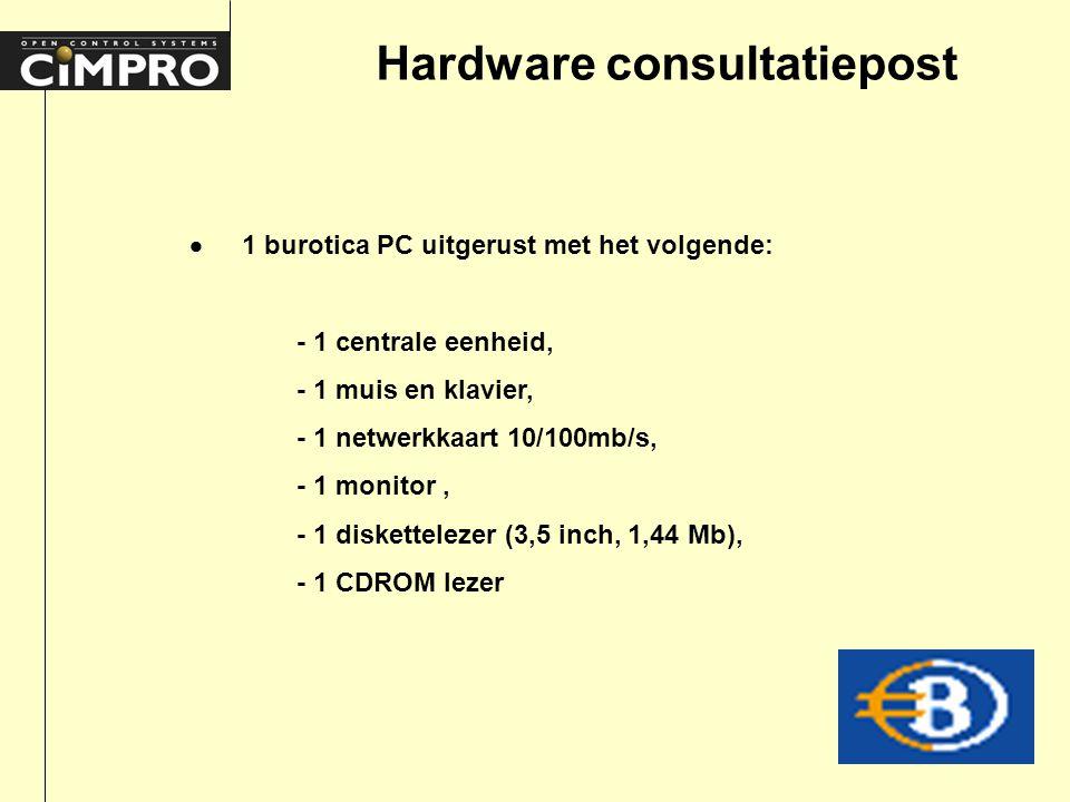 Hardware consultatiepost  1 burotica PC uitgerust met het volgende: - 1 centrale eenheid, - 1 muis en klavier, - 1 netwerkkaart 10/100mb/s, - 1 monitor, - 1 diskettelezer (3,5 inch, 1,44 Mb), - 1 CDROM lezer