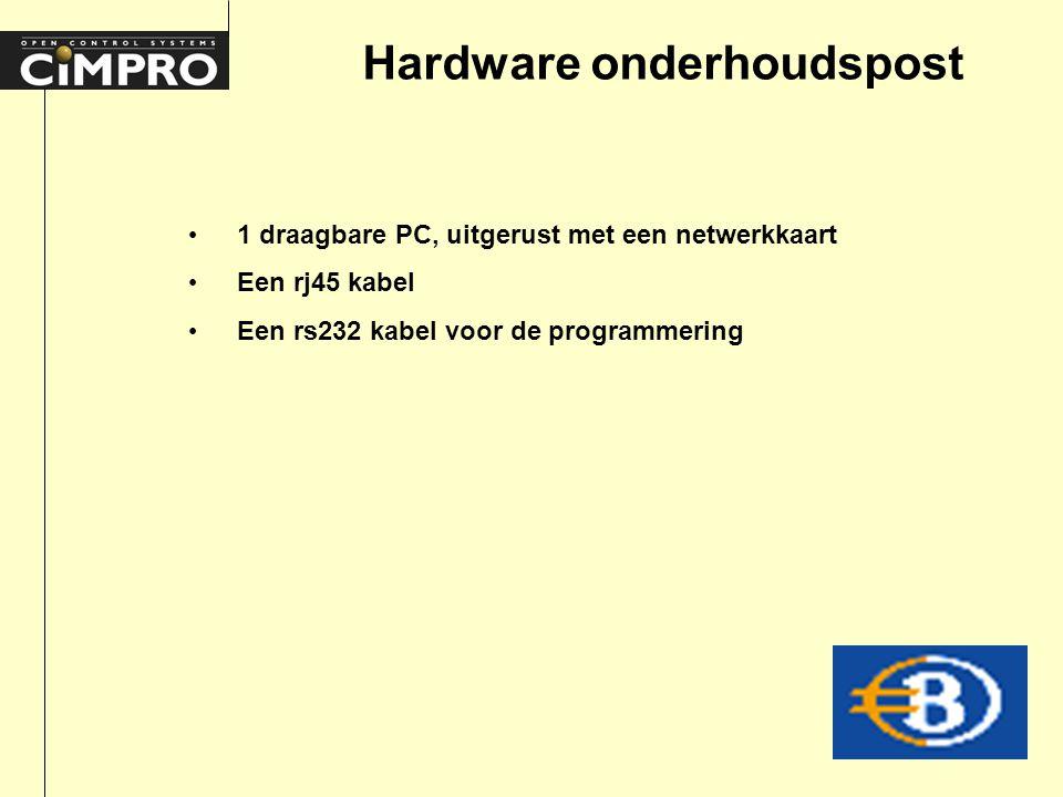 Hardware onderhoudspost 1 draagbare PC, uitgerust met een netwerkkaart Een rj45 kabel Een rs232 kabel voor de programmering
