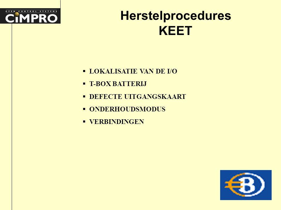 Herstelprocedures KEET  LOKALISATIE VAN DE I/O  T-BOX BATTERIJ  DEFECTE UITGANGSKAART  ONDERHOUDSMODUS  VERBINDINGEN