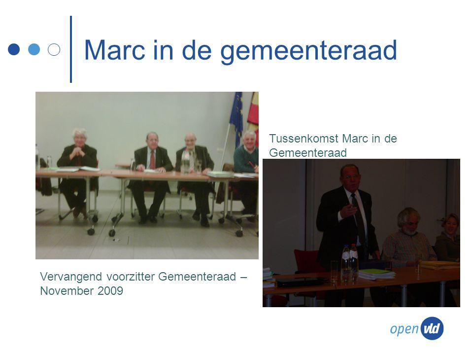 Marc in de gemeenteraad Vervangend voorzitter Gemeenteraad – November 2009 Tussenkomst Marc in de Gemeenteraad