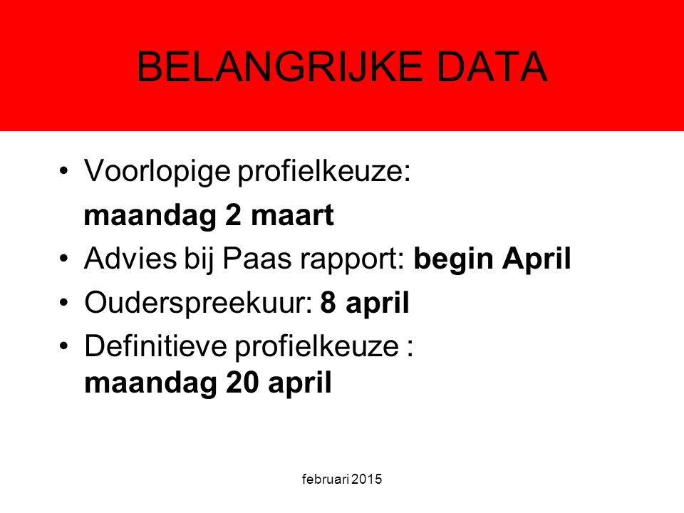 BELANGRIJKE DATA Voorlopige profielkeuze: maandag 2 maart Advies bij Paas rapport: begin April Ouderspreekuur: 8 april Definitieve profielkeuze : maandag 20 april februari 2015