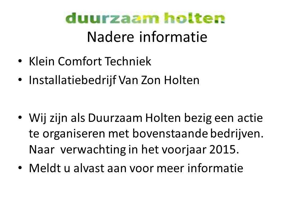 Nadere informatie Klein Comfort Techniek Installatiebedrijf Van Zon Holten Wij zijn als Duurzaam Holten bezig een actie te organiseren met bovenstaand