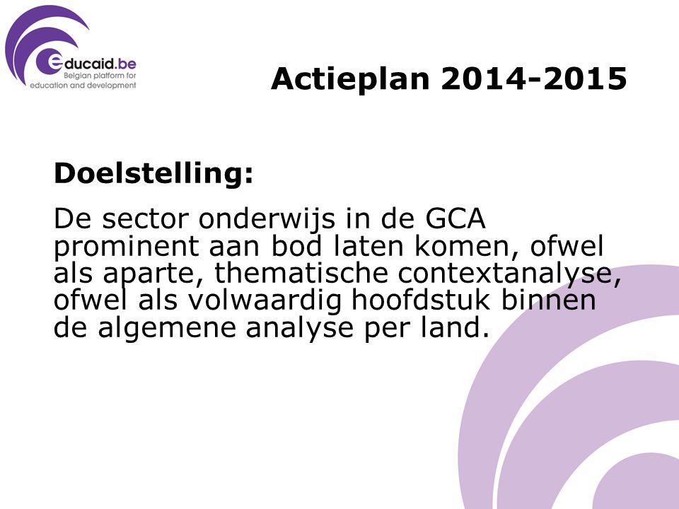 Actieplan 2014-2015 Doelstelling: De sector onderwijs in de GCA prominent aan bod laten komen, ofwel als aparte, thematische contextanalyse, ofwel als