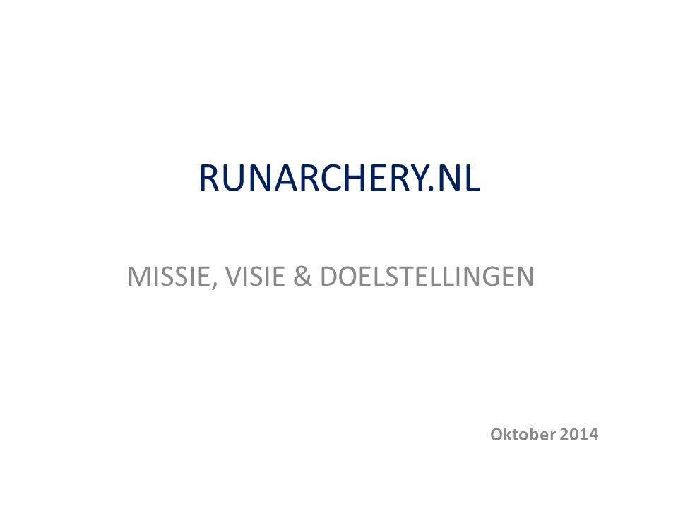 RUNARCHERY.NL MISSIE, VISIE & DOELSTELLINGEN Oktober 2014
