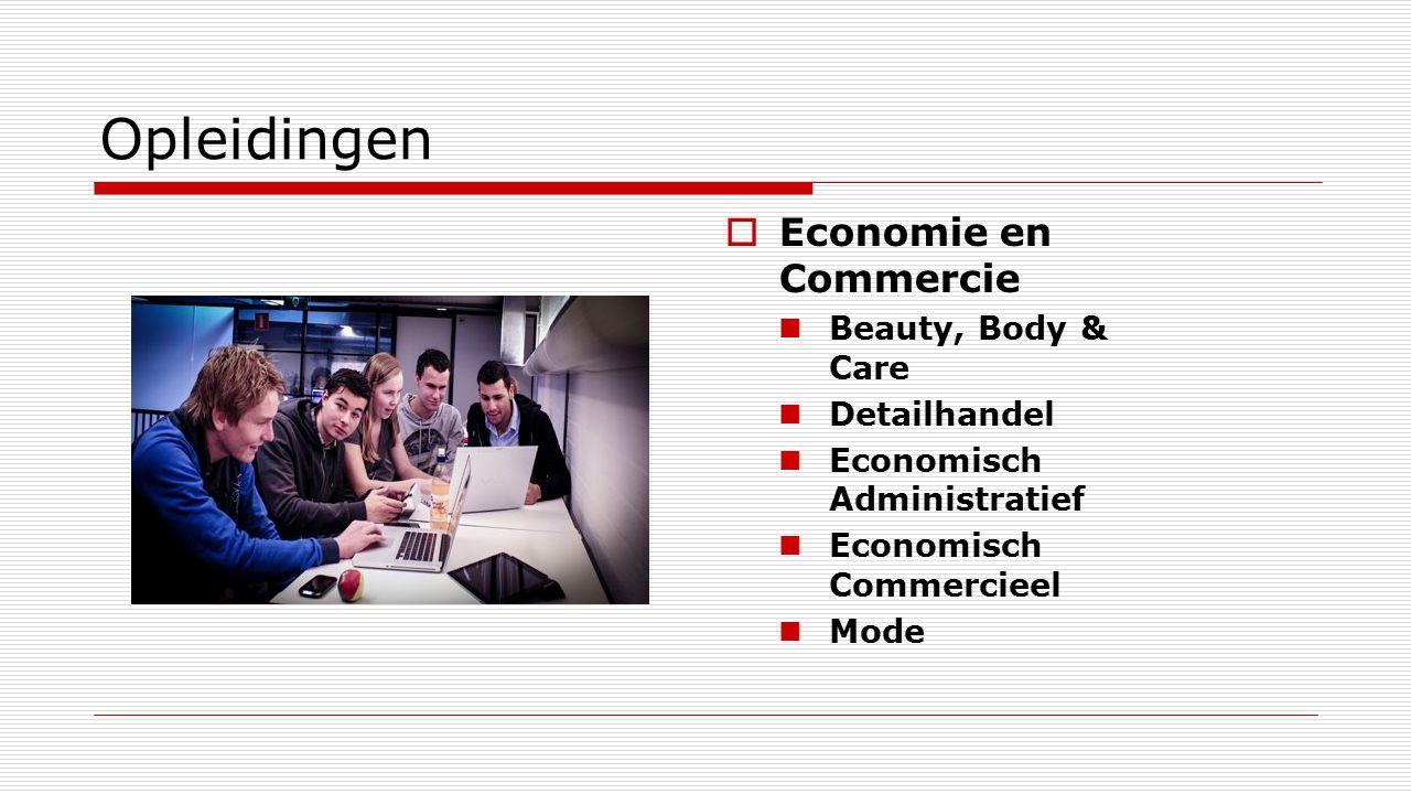 Opleidingen  Economie en Commercie Beauty, Body & Care Detailhandel Economisch Administratief Economisch Commercieel Mode