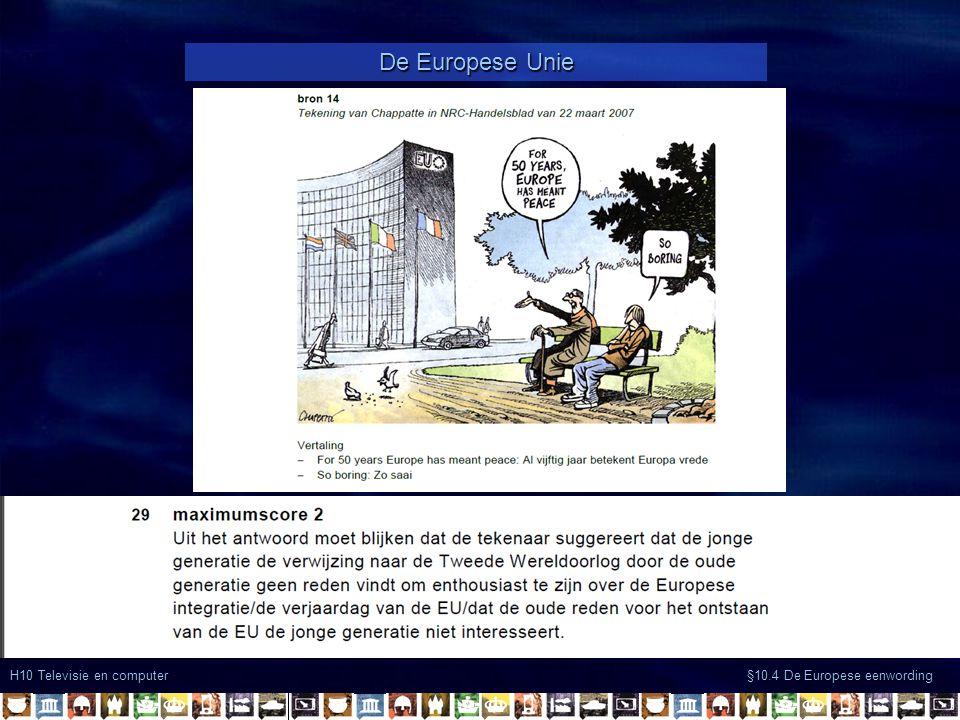 H10 Televisie en computer §10.4 De Europese eenwording De Europese Unie