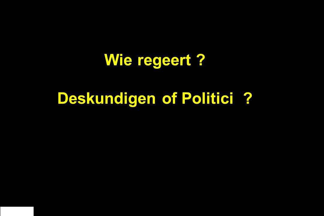 Wie regeert ? Deskundigen of Politici ?