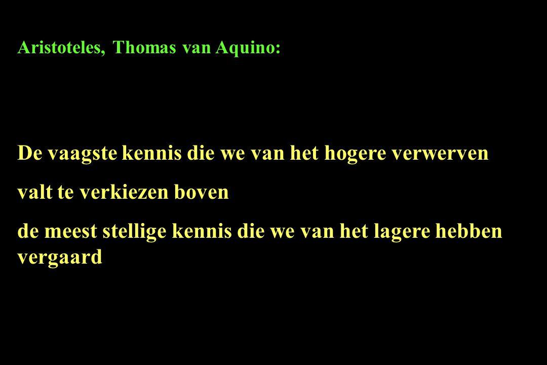 Aristoteles, Thomas van Aquino: De vaagste kennis die we van het hogere verwerven valt te verkiezen boven de meest stellige kennis die we van het lage