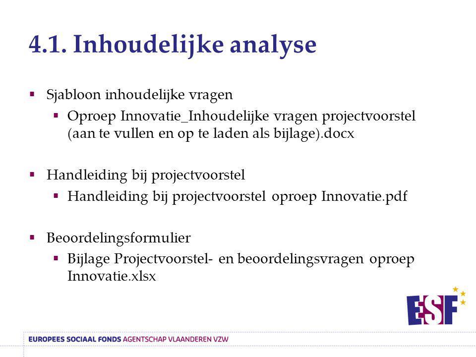 4.1. Inhoudelijke analyse  Sjabloon inhoudelijke vragen  Oproep Innovatie_Inhoudelijke vragen projectvoorstel (aan te vullen en op te laden als bijl