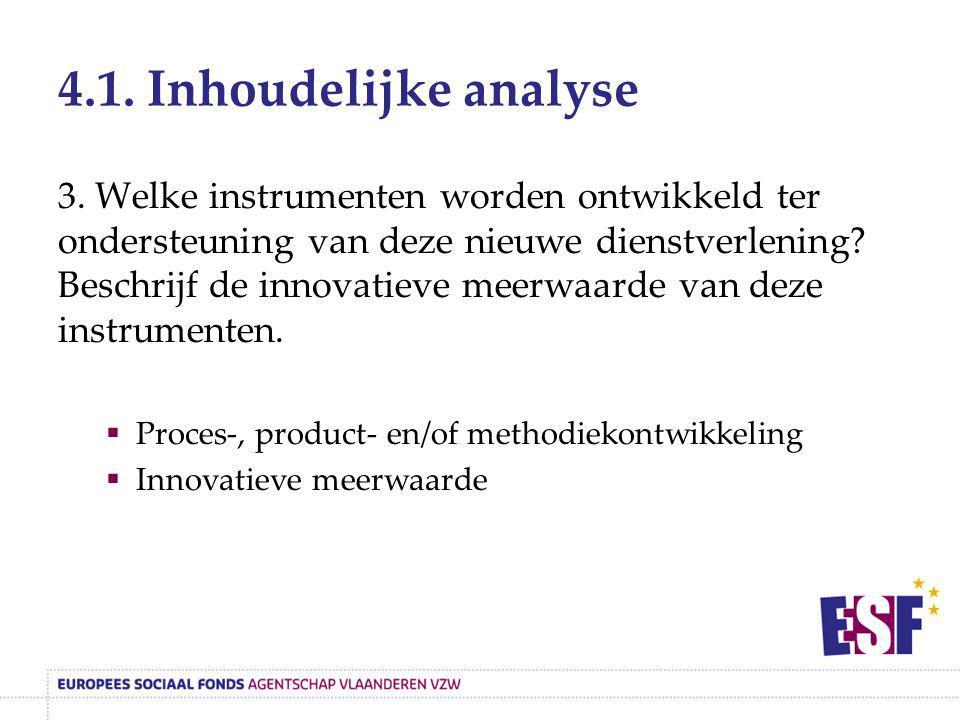 4.1. Inhoudelijke analyse 3. Welke instrumenten worden ontwikkeld ter ondersteuning van deze nieuwe dienstverlening? Beschrijf de innovatieve meerwaar
