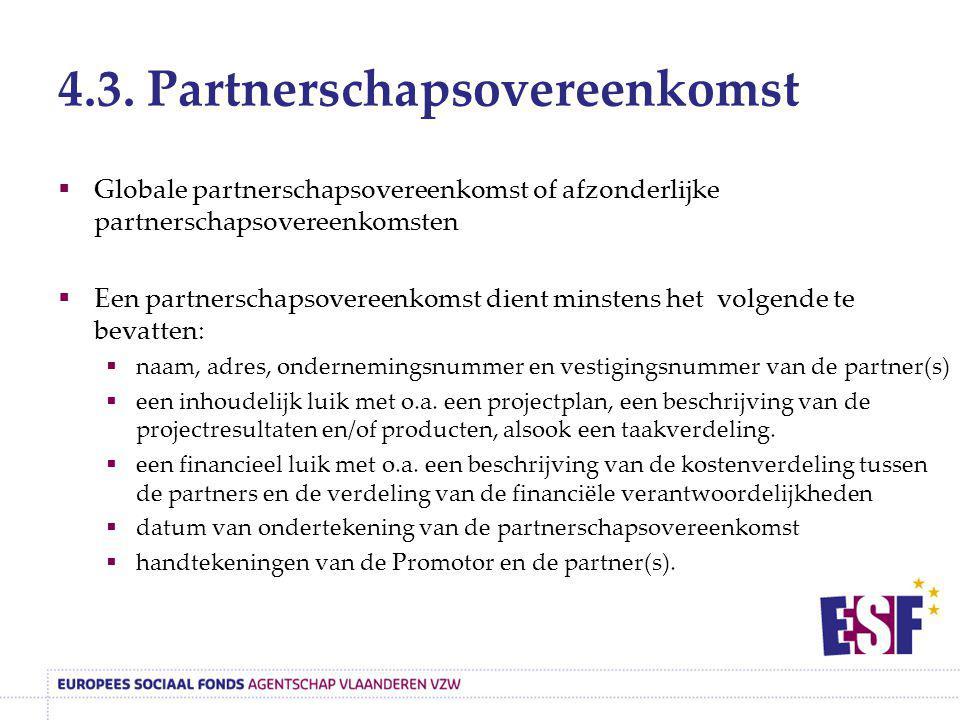 4.3. Partnerschapsovereenkomst  Globale partnerschapsovereenkomst of afzonderlijke partnerschapsovereenkomsten  Een partnerschapsovereenkomst dient