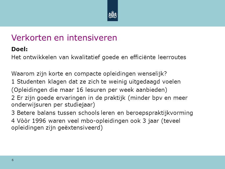 7 Verkorten en intensiveren Wijziging 1 In WEB wordt de duur van opleidingsprogramma's vastgesteld.
