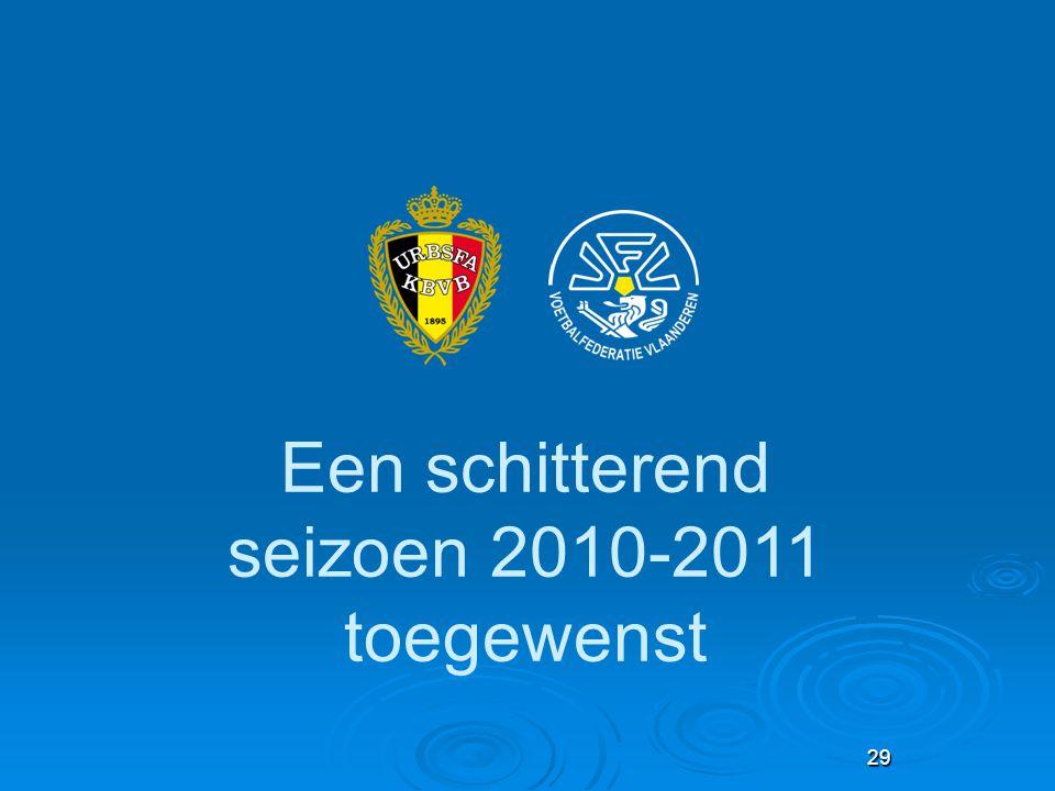29 Een schitterend seizoen 2010-2011 toegewenst