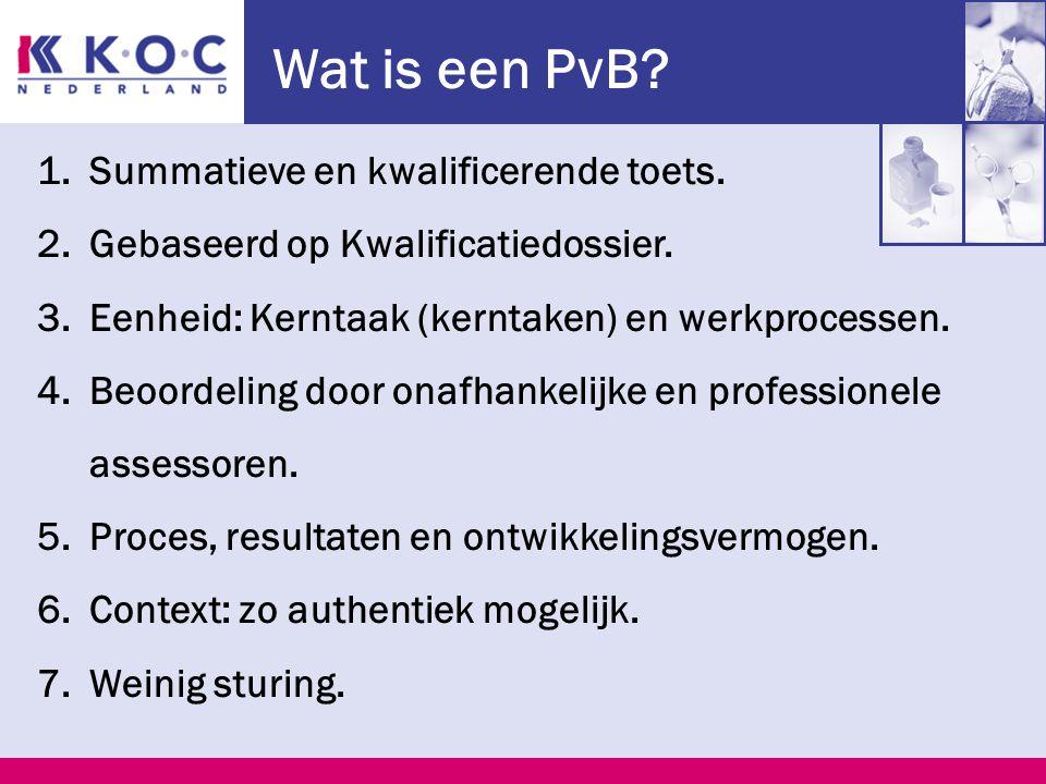 Wat is een PvB. 1.Summatieve en kwalificerende toets.