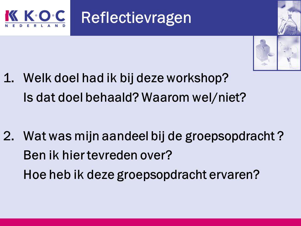 Reflectievragen 1.Welk doel had ik bij deze workshop.