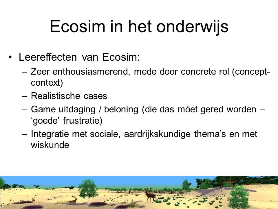 Ecosim in het onderwijs Leereffecten van Ecosim: –Zeer enthousiasmerend, mede door concrete rol (concept- context) –Realistische cases –Game uitdaging / beloning (die das móet gered worden – 'goede' frustratie) –Integratie met sociale, aardrijkskundige thema's en met wiskunde