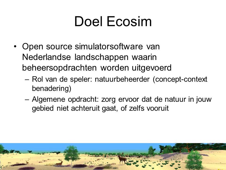 Doel Ecosim Open source simulatorsoftware van Nederlandse landschappen waarin beheersopdrachten worden uitgevoerd –Rol van de speler: natuurbeheerder (concept-context benadering) –Algemene opdracht: zorg ervoor dat de natuur in jouw gebied niet achteruit gaat, of zelfs vooruit