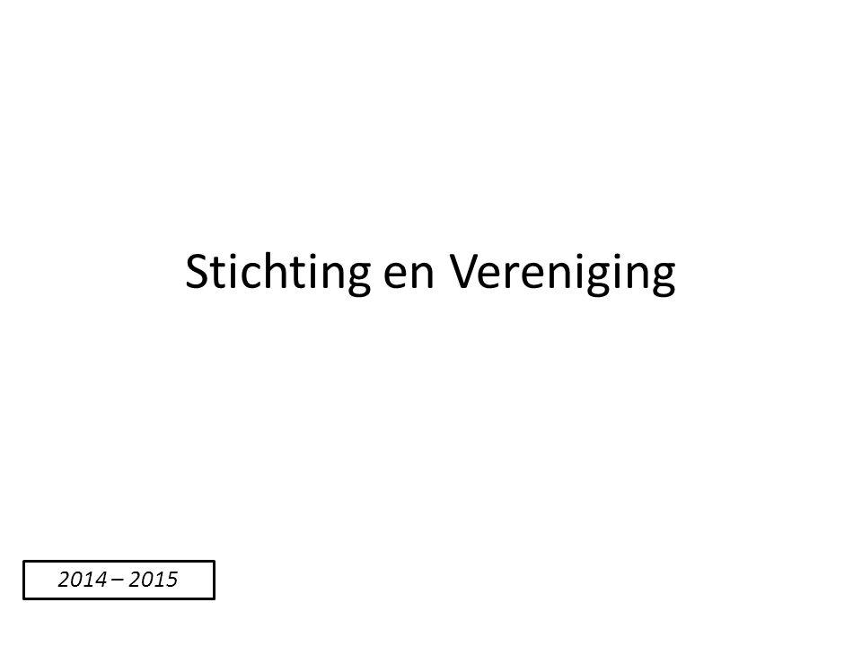 Stichting en Vereniging 2014 – 2015
