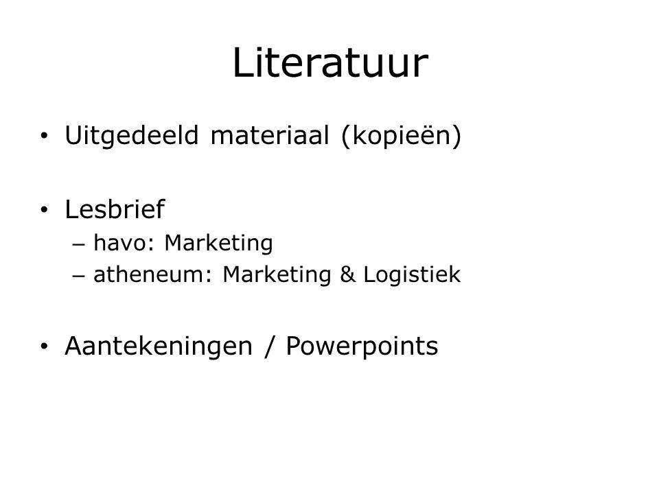 Literatuur Uitgedeeld materiaal (kopieën) Lesbrief – havo: Marketing – atheneum: Marketing & Logistiek Aantekeningen / Powerpoints