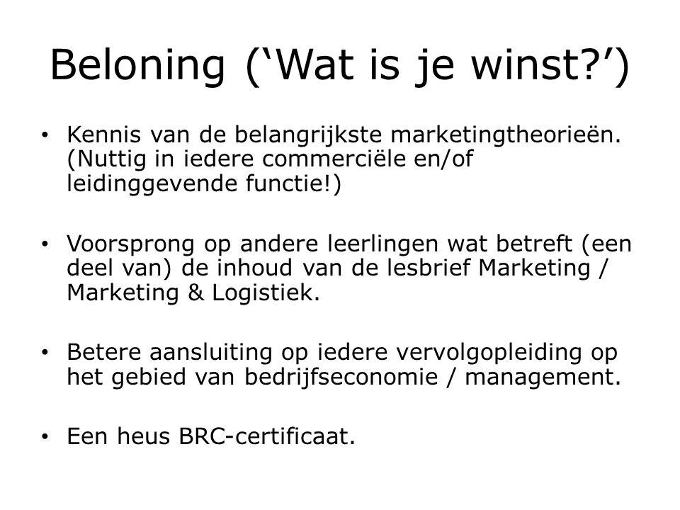 Beloning ('Wat is je winst ') Kennis van de belangrijkste marketingtheorieën.