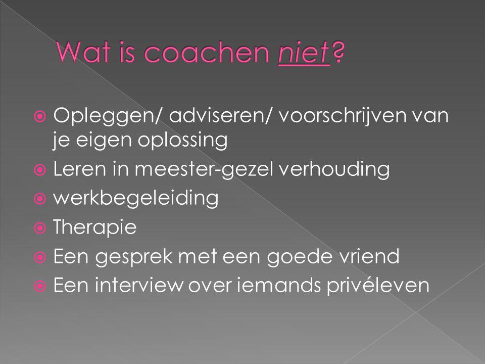  Opleggen/ adviseren/ voorschrijven van je eigen oplossing  Leren in meester-gezel verhouding  werkbegeleiding  Therapie  Een gesprek met een goe