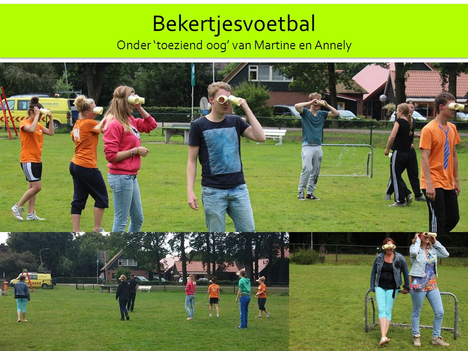 Bekertjesvoetbal Onder 'toeziend oog' van Martine en Annely Bekertjesvoetbal Onder 'toeziend oog' van Martine en Annely