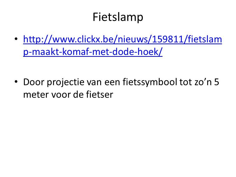Fietslamp http://www.clickx.be/nieuws/159811/fietslam p-maakt-komaf-met-dode-hoek/ http://www.clickx.be/nieuws/159811/fietslam p-maakt-komaf-met-dode-hoek/ Door projectie van een fietssymbool tot zo'n 5 meter voor de fietser