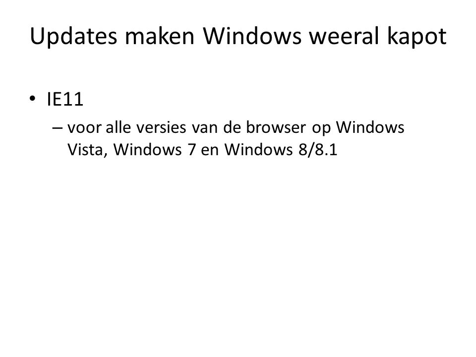 Updates maken Windows weeral kapot IE11 – voor alle versies van de browser op Windows Vista, Windows 7 en Windows 8/8.1