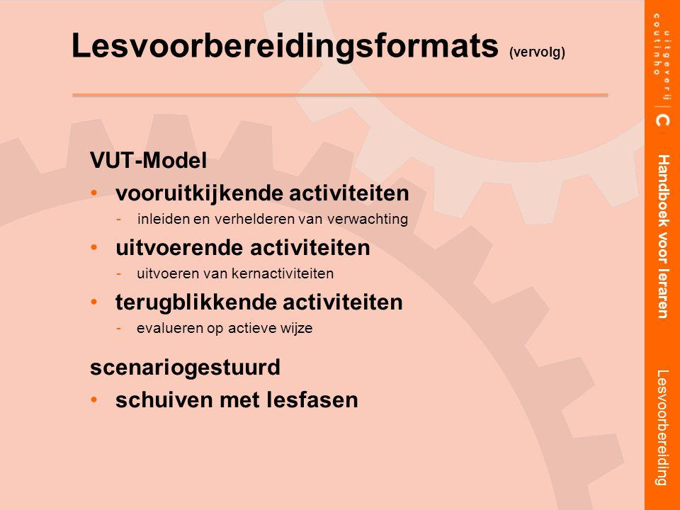 VUT-Model vooruitkijkende activiteiten inleiden en verhelderen van verwachting uitvoerende activiteiten uitvoeren van kernactiviteiten terugblikkend