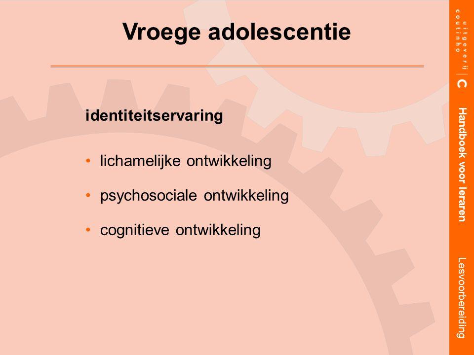 identiteitservaring lichamelijke ontwikkeling psychosociale ontwikkeling cognitieve ontwikkeling Handboek voor leraren Lesvoorbereiding Vroege adolesc