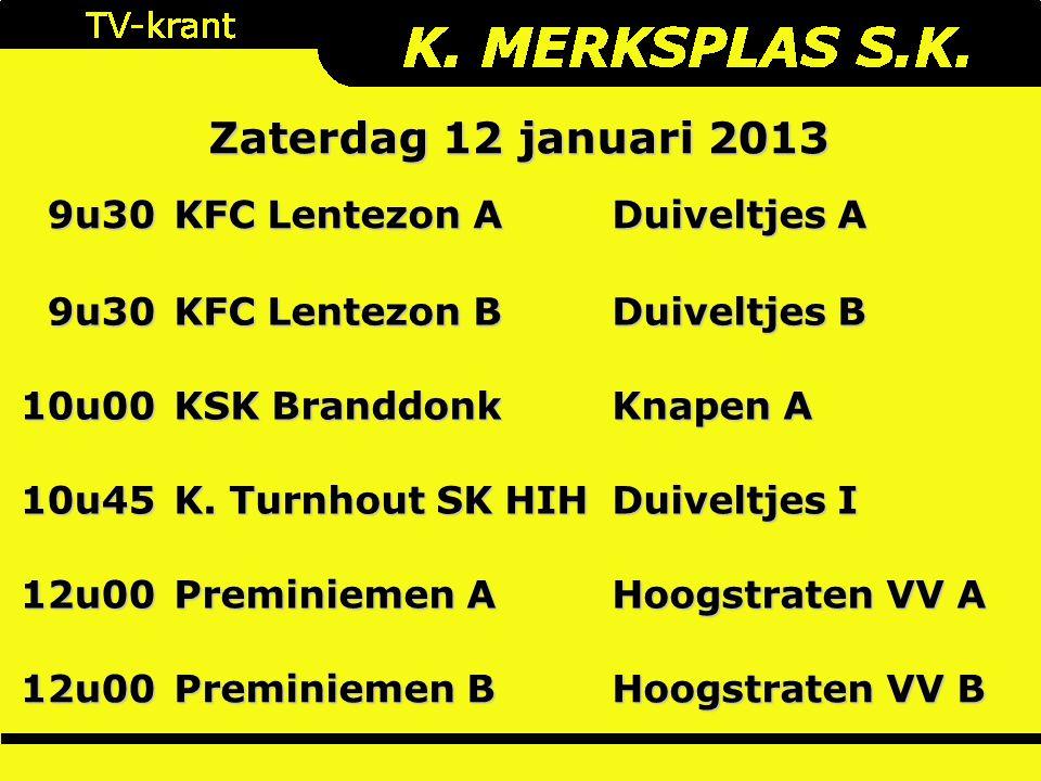 9u30 KFC Lentezon A Duiveltjes A 9u30 KFC Lentezon B Duiveltjes B 10u00 KSK Branddonk Knapen A 10u45 K.