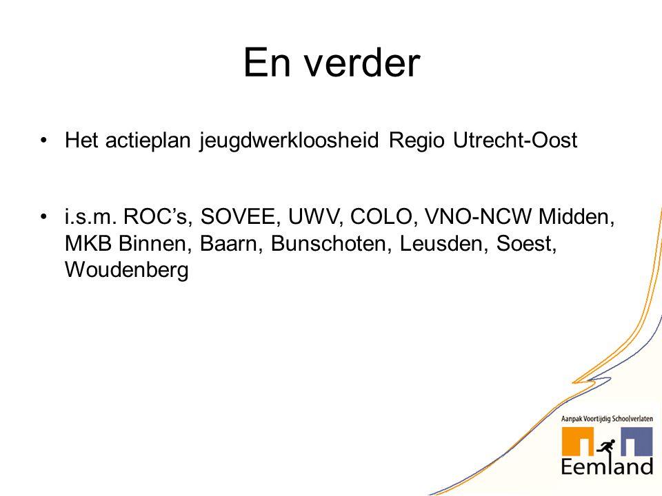 En verder Het actieplan jeugdwerkloosheid Regio Utrecht-Oost i.s.m.