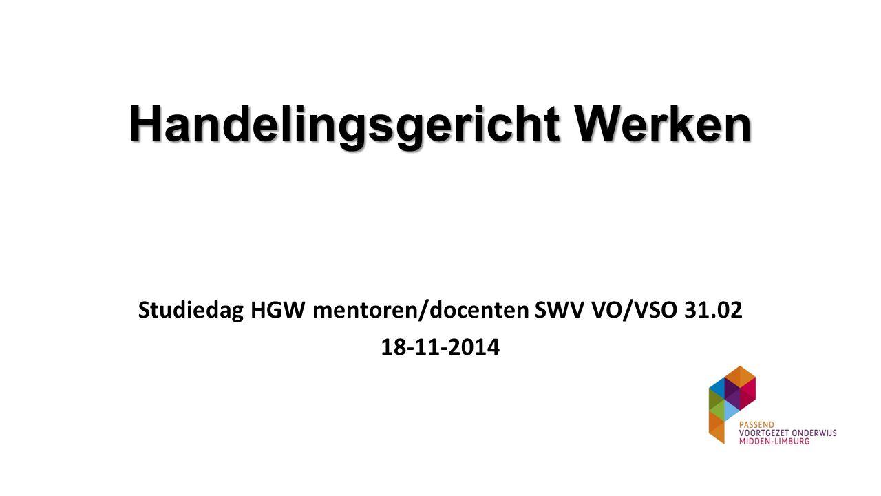 Handelingsgericht Werken Studiedag HGW mentoren/docenten SWV VO/VSO 31.02 18-11-2014