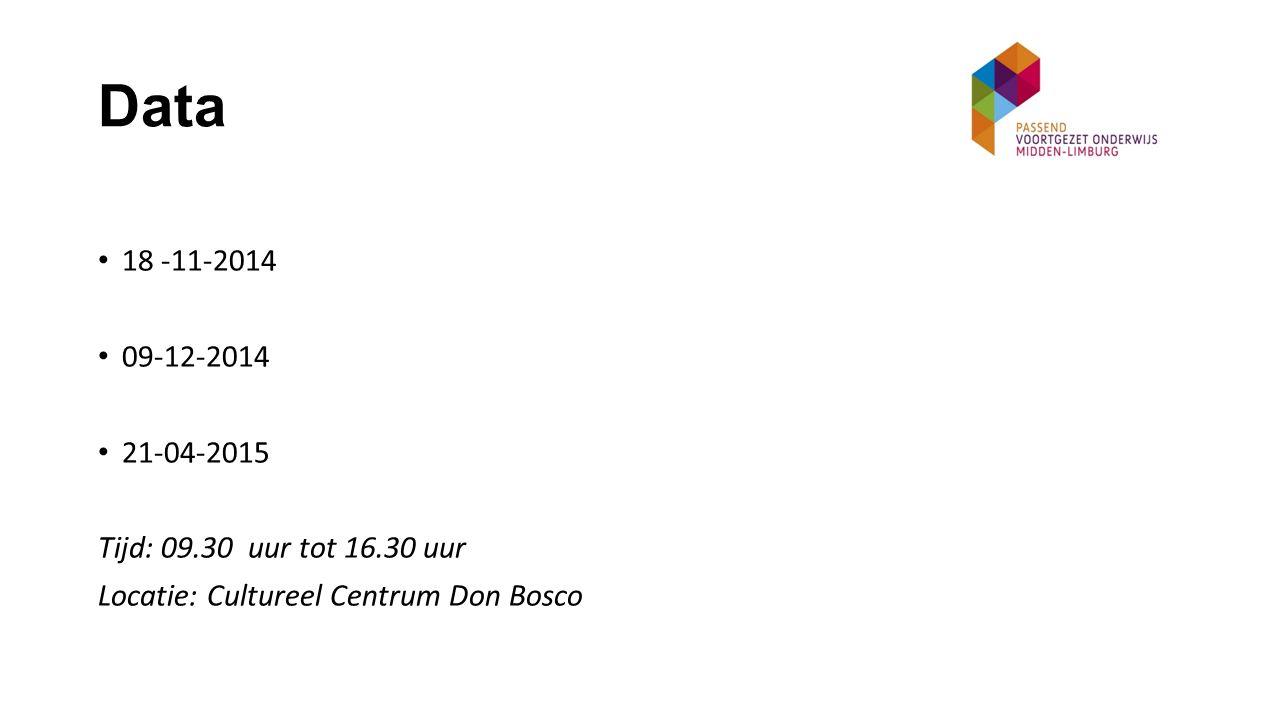 Data 18 -11-2014 09-12-2014 21-04-2015 Tijd: 09.30 uur tot 16.30 uur Locatie: Cultureel Centrum Don Bosco