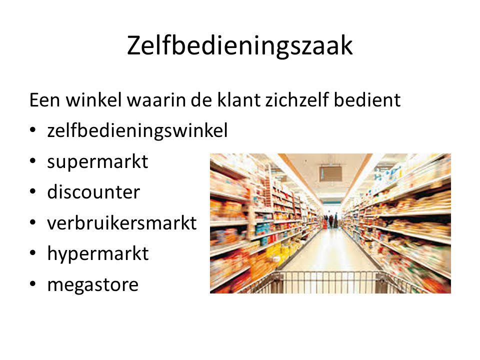 Zelfbedieningszaak Een winkel waarin de klant zichzelf bedient zelfbedieningswinkel supermarkt discounter verbruikersmarkt hypermarkt megastore