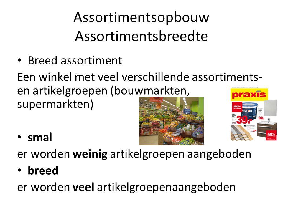 Assortimentsopbouw Assortimentsbreedte Breed assortiment Een winkel met veel verschillende assortiments- en artikelgroepen (bouwmarkten, supermarkten)